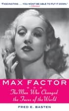 Max Factor ebook by Fred E. Basten