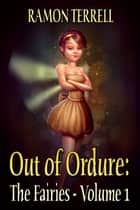 Out of Ordure - The Fairies ebook by Ramon Terrell