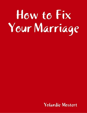 How to Fix Your Marriage ebook by Yolandie Mostert
