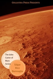 John Carter Of Mars Series ebook by Edgar Rice Burroughs