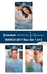 Harlequin Medical Romance March 2017 - Box Set 1 of 2 - Their Secret Royal Baby\Her Hot Highland Doc\Resisting Her Army Doc Rival ebook by Carol Marinelli, Annie O'Neil, Sue MacKay