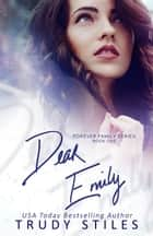 Dear Emily ebook by Trudy Stiles