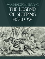 The Legend of Sleeping Hollow ebook by Washington Irving