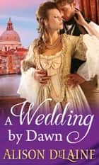 A Wedding By Dawn (Mills & Boon M&B) ebook by Alison DeLaine