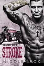 Stroke (Book 3) - Big Cats MC, #3 ebook by