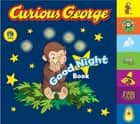 Curious George Good Night Book ebook by H.A. Rey