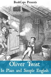 Oliver Twist In Plain and Simple English (Includes Study Guide, Complete Unabridged Book, Historical Context, Biography and Character Index)(Annotated) ebook by BookCaps