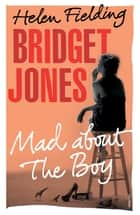 Bridget Jones Mad About the Boy ebook by Helen Fielding