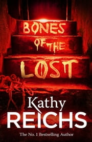 Bones of the Lost - (Temperance Brennan 16) ebook by Kathy Reichs