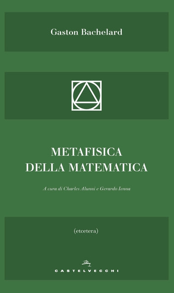 Metafisica della matematica eBook by Gaston Bachelard