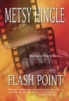 Flash Point ebook by Metsy Hingle
