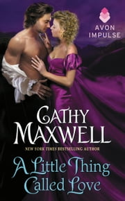 A Little Thing Called Love ebook by Cathy Maxwell