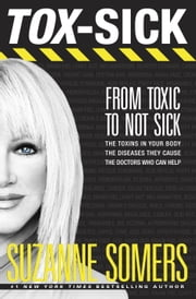TOX-SICK - From Toxic to Not Sick ebook by Suzanne Somers