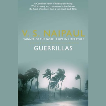 Guerrillas audiobook by V. S. Naipaul