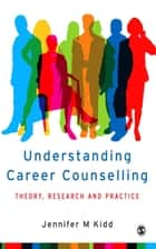Understanding Career Counselling ebook by Jenny Kidd
