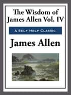 The Wisdom of James Allen ebook by James Allen