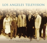Los Angeles Television ebook by Joel Tator,The Museum of Broadcast Communication