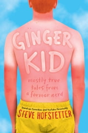 Ginger Kid - Mostly True Tales from a Former Nerd ebook by Steve Hofstetter