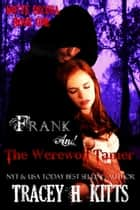 Frank and The Werewolf Tamer ebook by Tracey H. Kitts