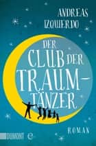 Der Club der Traumtänzer - Roman ebook by Andreas Izquierdo