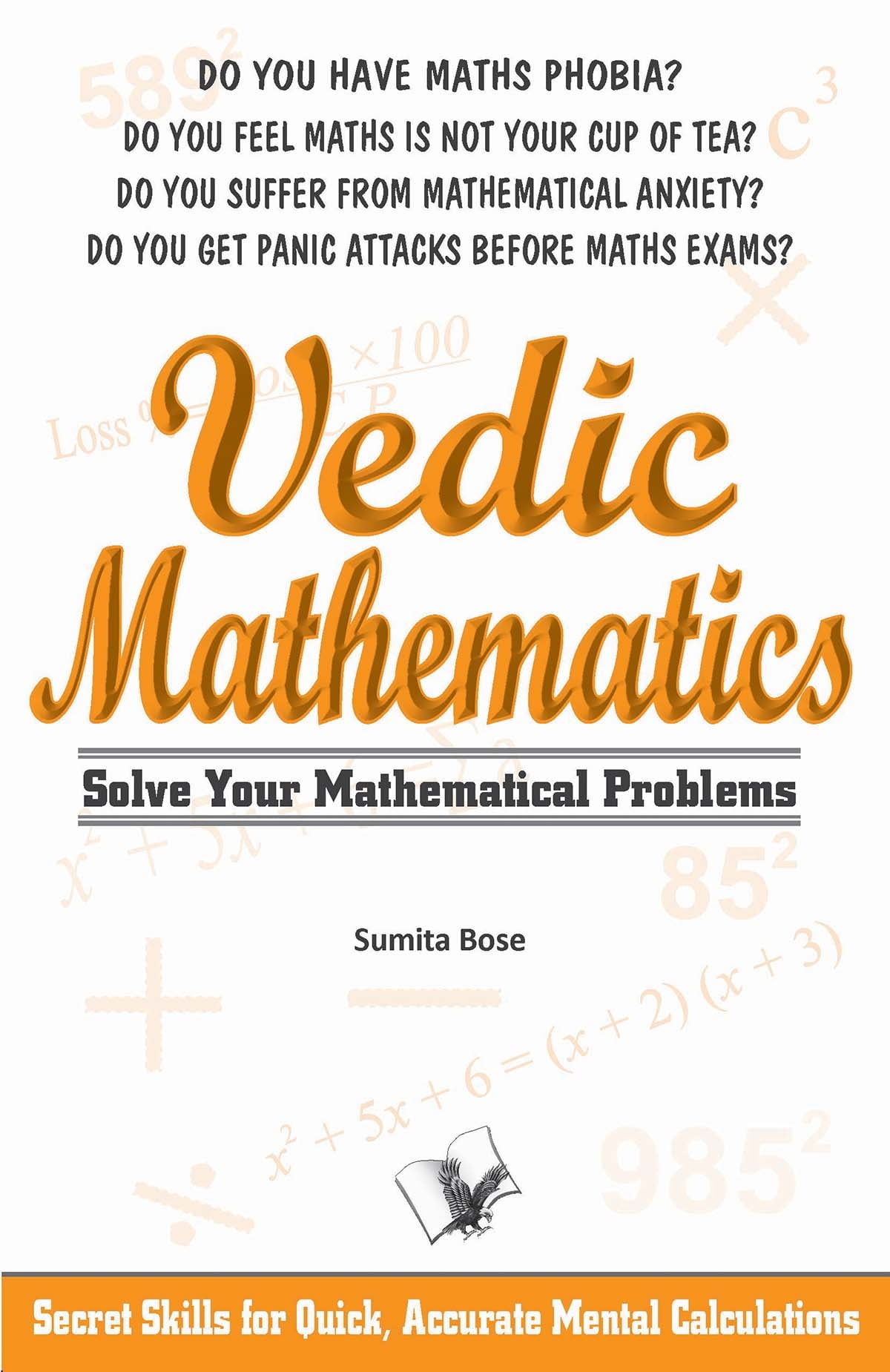 Vedic Mathematics: secrets skills for quick, accurate mental ...