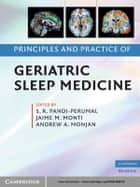 Principles and Practice of Geriatric Sleep Medicine ebook by S. R. Pandi-Perumal,Jaime M. Monti,Andrew A. Monjan