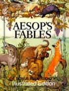 AESOP'S ORIGINAL FABLES - With Illustrations PLUS BONUS Entire Audiobook ebook by AESOP
