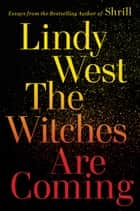 The Witches Are Coming ebook by Lindy West