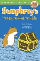 Humphrey's Treasure Hunt Trouble ebook by Betty G. Birney, Priscilla Burris