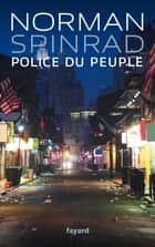 Police du peuple ebook by Norman Spinrad