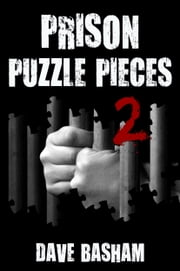 Prison Puzzle Pieces 2 ebook by Dave Basham