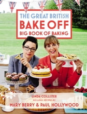 Great British Bake Off: Big Book of Baking ebook by Linda Collister