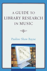 A Guide to Library Research in Music ebook by Pauline Shaw Bayne