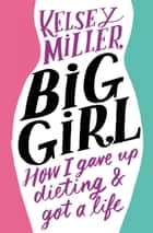 Big Girl ebook by Kelsey Miller