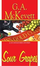 Sour Grapes ebook by G. A. McKevett