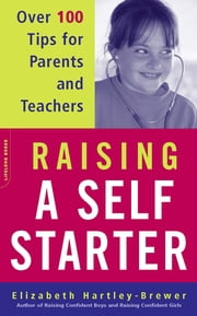 Raising A Self-starter - Over 100 Tips For Parents And Teachers ebook by Elizabeth Hartley-Brewer