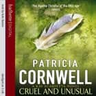 Cruel And Unusual audiobook by Patricia Cornwell