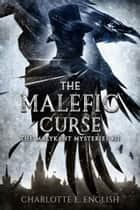 The Malefic Curse ebook by Charlotte E. English