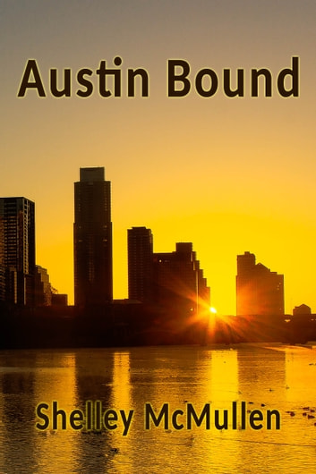 Austin Bound ebook by Shelley McMullen