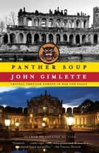Panther Soup - Travels Through Europe in War and Peace ebook by John Gimlette