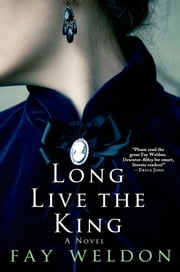 Long Live the King ebook by Fay Weldon