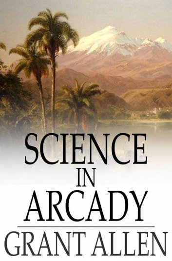 Science in Arcady ebook by Grant Allen