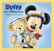 Duffy The Disney Bear: Mickey's New Friend: Mickey's New Friend ebook by Jessica Ward