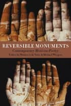 Reversible Monuments - Contemporary Mexican Poetry ebook by Mónica de la Torre, Michael Wiegers, Alastair Reid