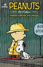 Peanuts Friends Forever 2016 Special ebook by Charles M. Schulz