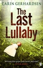The Last Lullaby ebook by Carin Gerhardsen
