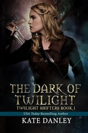 The Dark of Twilight ebook by Kate Danley