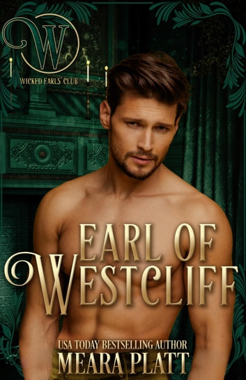 Earl of Westcliff: Wicked Regency Romance - Wicked Earls' Club ebook by Meara Platt,Wicked Earls' Club
