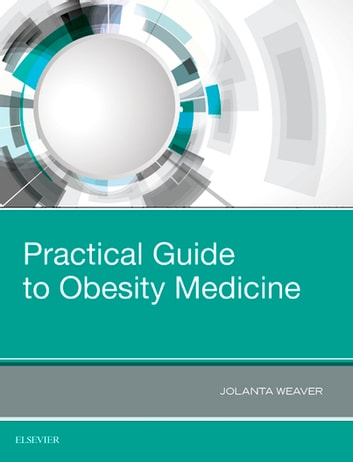 Practical Guide To Obesity Medicine Ebook By Jolanta Weaver Phd