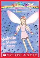 Party Fairies #2: Melodie the Music Fairy ebook by Daisy Meadows,Georgie Ripper